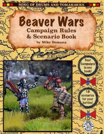 Song of Drums and Tomahawks - BEAVER WARS Campaign Rules & Scenario Book